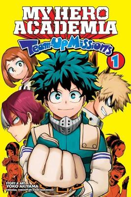 My Hero Academia: Team-Up Missions, Vol. 1 - My Hero Academia: Team-Up Missions 1 (Paperback)