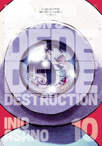 Dead Dead Demon's Dededede Destruction, Vol. 10 - Dead Dead Demon's Dededede Destruction 10 (Paperback)