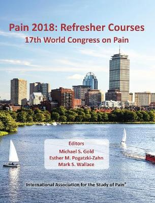 Pain 2018: Refresher Courses: 17th World Congress on Pain (Paperback)