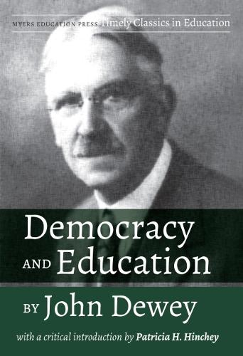 Democracy and Education by John Dewey: With a Critical Introduction by Patricia H. Hinchey (Paperback)