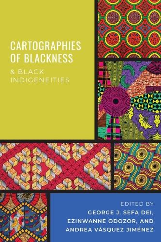 Cartographies of Blackness and Black Indigeneities (Hardback)