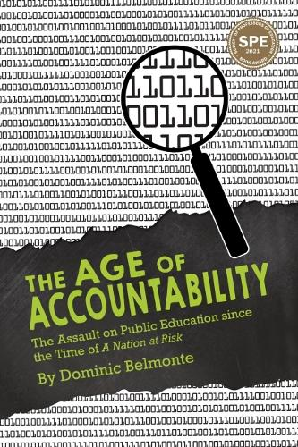 The Age of Accountability: The Assault on Public Education Since the Time of A Nation at Risk (Hardback)