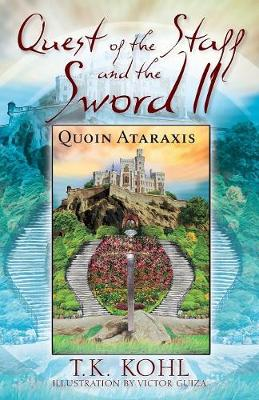 Quest of the Staff and the Sword, II: Quoin Ataraxis (Paperback)