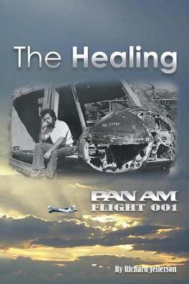 The Healing: Pan American Flight 001 (Paperback)