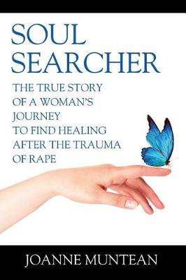 Soul Searcher: The True Story of a Woman's Journey to Find Healing After the Trauma of Rape (Paperback)