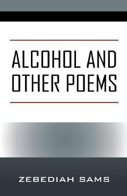 Alcohol and Other Poems (Paperback)