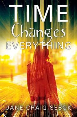 Time Changes Everything (Paperback)