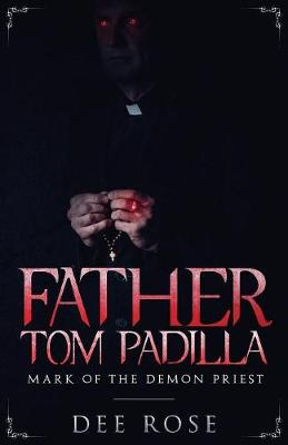 Father Tom Padilla: Mark of the Demon Priest (Paperback)