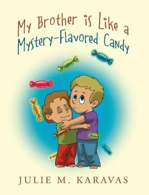 My Brother Is Like a Mystery-Flavored Candy (Hardback)