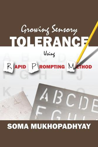 Growing Sensory Tolerance Using Rapid Prompting Method (Paperback)