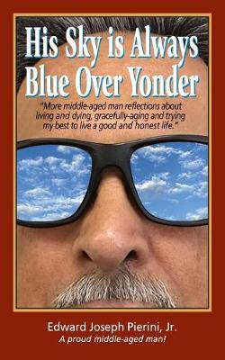 His Sky Is Always Blue Over Yonder (Paperback)