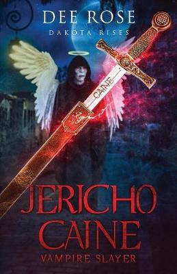 Jericho Caine Vampire Slayer: Dakota Rises (Paperback)