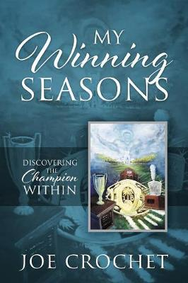 My Winning Seasons: Discovering the Champion Within (Paperback)