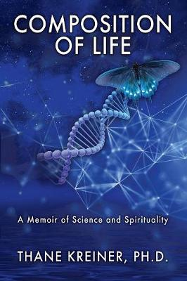 Composition of Life: A Memoir of Science and Spirituality (Paperback)