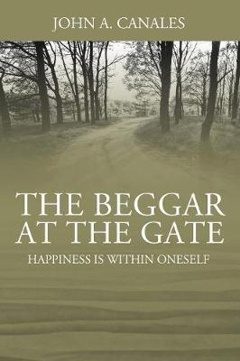 The Beggar at the Gate: Happiness Is Within Oneself (Paperback)