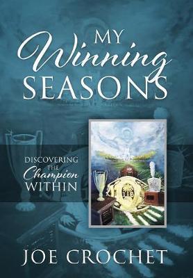 My Winning Seasons: Discovering the Champion Within (Hardback)