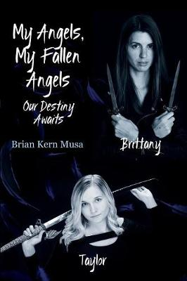 My Angels, My Fallen Angels Our Destiny Awaits (Paperback)