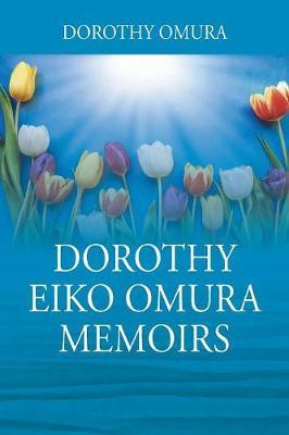 Dorothy Eiko Omura Memoirs (Paperback)