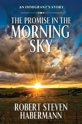 The Promise in the Morning Sky: An Immigrant's Story (Paperback)
