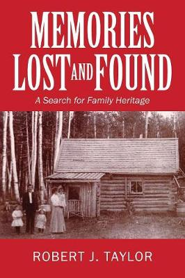 Memories Lost and Found: A Search for Family Heritage (Paperback)