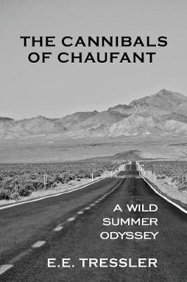 The Cannibals of Chaufant: A Wild Summer Odyssey (Paperback)