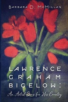 Lawrence Graham Bigelow: An Artist Sees for His Country (Paperback)