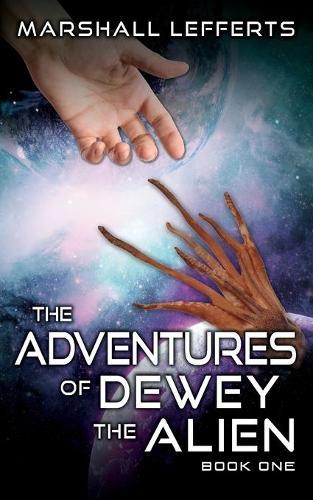 The Adventures of Dewey the Alien: Book One (Paperback)
