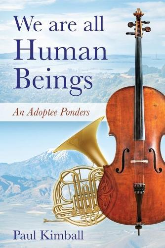 We Are All Human Beings: An Adoptee Ponders (Paperback)