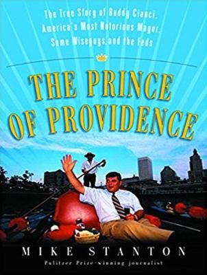 The Prince of Providence: The True Story of Buddy Cianci, America's Most Notorious Mayor, Some Wiseguys, and the Feds (CD-Audio)