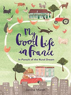My Good Life in France: In Pursuit of the Rural Dream (CD-Audio)