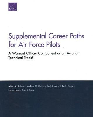 Supplemental Career Paths for Air Force Pilots: A Warrant Officer Component or an Aviation Technical Track? (Paperback)