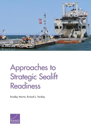 Approaches to Strategic Sealift Readiness (Paperback)