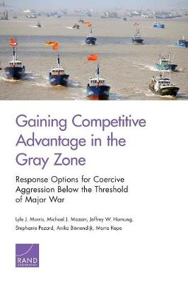Gaining Competitive Advantage in the Gray Zone (Paperback)