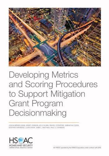 Developing Metrics and Scoring Procedures to Support Mitigation Grant Program Decisionmaking (Paperback)