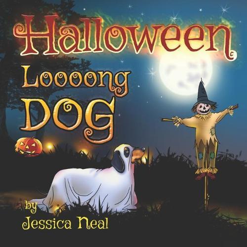 Halloween Loooong Dog: Halloween Adventure of a Funny Loooong Dog - Children's Book, Halloween Kids Books - Loooong Dog's Adventures 2 (Paperback)