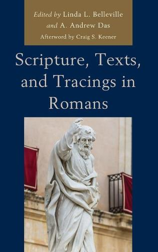 Scripture, Texts, and Tracings in Romans (Hardback)