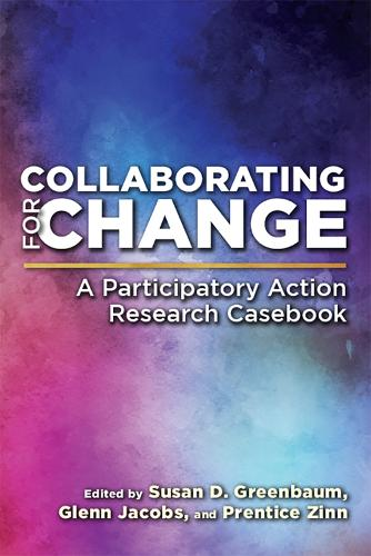 Collaborating for Change: A Participatory Action Research Casebook (Paperback)