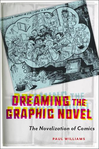 Dreaming the Graphic Novel: The Novelization of Comics (Paperback)