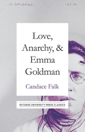 Love, Anarchy, & Emma Goldman (Hardback)
