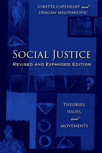 Social Justice: Theories, Issues, and Movements - Critical Issues in Crime and Society (Paperback)
