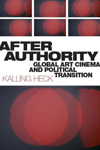 After Authority: Global Art Cinema and Political Transition (Paperback)
