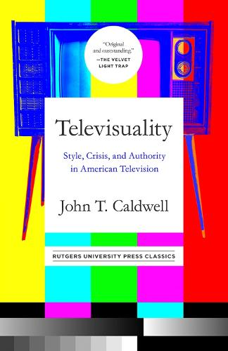 Televisuality: Style, Crisis, and Authority in American Television (Paperback)