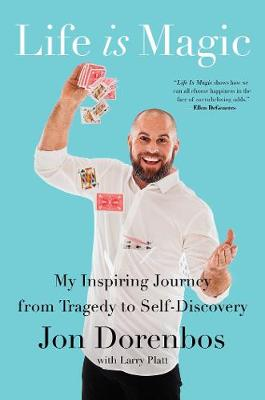 Life Is Magic: My Inspiring Journey from Tragedy to Self-Discovery (Hardback)