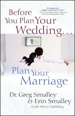 Before You Plan Your Wedding . . . Plan Your Marriage (Paperback)