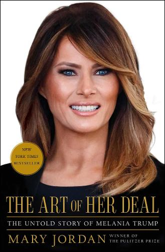 The Art of Her Deal: The Untold Story of Melania Trump (Hardback)