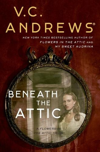 Beneath the Attic - Dollanganger 9 (Paperback)