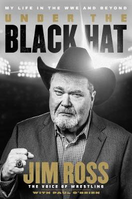 Under the Black Hat: My Life in the WWE and Beyond (Hardback)
