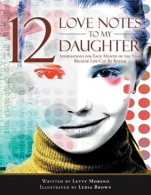 12 Love Notes to My Daughter: Affirmations for Each Month of the Year, Because Life Can Be Rough (Paperback)
