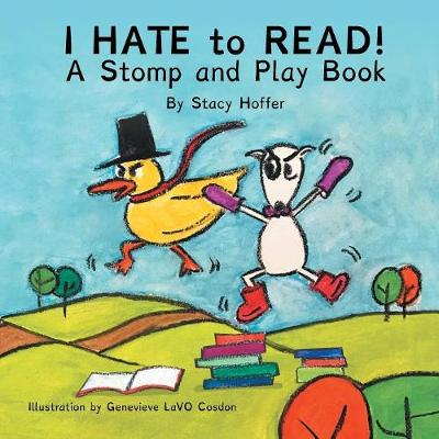I Hate to Read!: A Stomp & Play Book (Paperback)