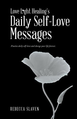 Love Light Healing's Daily Self Love Messages (Paperback)